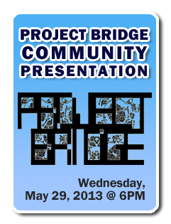 Project Bridge 2012-2013 Community Presentation